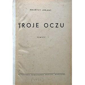 LEBLANC MAURYCY. Troje oczu. Powieść. Kraków - Warszawa. [1930]. Księgarnia Powszechna. Format 15/20 cm. s...