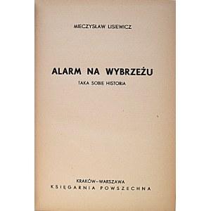 LISIEWICZ MIECZYSŁAW. Alarm na wybrzeżu. Taka sobie historia. Kraków - Warszawa [1939?]...