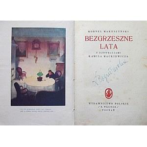 MAKUSZYŃSKI KORNEL. Bezgrzeszne lata. Z ilustracjami Kamila Mackiewicza. Poznań [1928?] ...