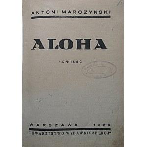 """MARCZYŃSKI ANTONI. Aloha. Powieść. W-wa 1929. Towarzystwo Wydawnicze """"RÓJ"""". Druk. """"Rekord"""". Format 14/18 cm..."""