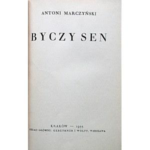 MARCZYŃSKI ANTONI. Byczy sen. Kraków 1933. Skład główny GiW. Druk. Narodowa w Krakowie. Format 12/18 cm. s...