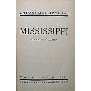 """MARCZYŃSKI ANTONI. Mississippi. Powieść współczesna. W-wa 1933. Towarystwo Wydawnicze """"RÓJ"""". Druk. Sikora..."""