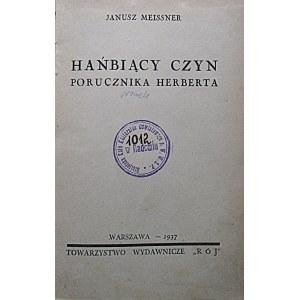 """MEISSNER JANUSZ. Hańbiący czyn porucznika Herberta. W-wa 1937. Towarzystwo Wydawnicze """"RÓJ"""". Druk..."""