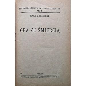 """NASIELSKI ADAM. Gra ze śmiercią. Poznań 1936. Druk. Drukarni """"Dziennika Poznańskiego"""". Format 13/18 cm. s..."""