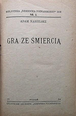 NASIELSKI ADAM. Gra ze śmiercią. Tom I – II. Poznań 1936