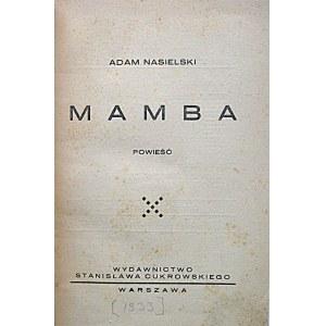 NASIELSKI ADAM. Mamba. Powieść. W-wa [1933]. Wydawnictwo Stanisława Cukrowskiego...