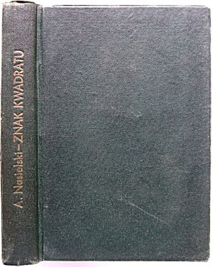 NASIELSKI ADAM. Znak kwadratu. Powieść. Tom I - II. W-wa [1935]. Wyd. Stanisława Cukrowskiego. Druk. Zakł...