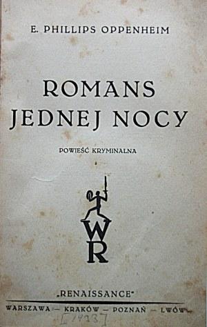"""OPPENHEIM E. PHILLIPS. Romans jednej nocy. Powieść kryminalna. W-wa [1933]. Wyd. """"RENAISSANCE"""". Druk..."""