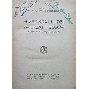 OSSENDOWSKI ANTONI FERDYNAND. Przez kraj ludzi, zwierząt i bogów. (Konno przez Azję Centralną. W-wa [1923]...
