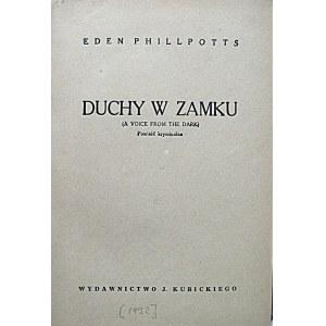 PHILLPOTTS EDEN. Duchy w zamku. (A voice from the dark). Powieść kryminalna. [W-wa]. [1932?]. Wydawnictwo J...