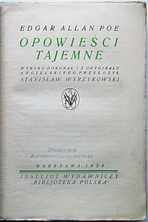 POE EDGAR ALLAN. Opowieści tajemne. Wyboru dokonał i z oryginału angielskiego przełożył Stanisław Wyrzykowski...