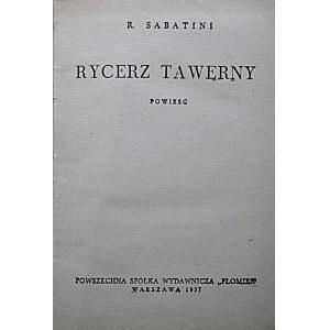 """SABATINI R. Rycerz tawerny. Powieść. W-wa 1937. Powszechna Spółka Wydawnicza """"Płomień"""". Druk. P. Brzeziński..."""