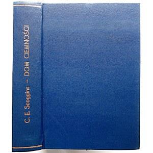 SCOGGINS C. E. Dom ciemności. Powieść. W-wa 1937. Wyd., i druk M. Arcta. Format 12/18 cm. s. 384. Opr...
