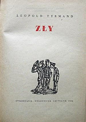 TYRMAND LEOPOLD. Zły. W-wa 1956. Wydanie drugie. Spółdzielnia Wyd. Czytelnik. Druk...