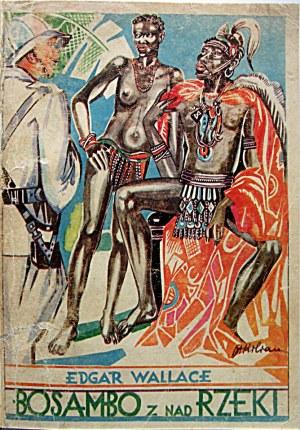"""WALLACE EDGAR. Bosambo znad rzeki. (Bosambo of the river). Powieść. Lwów [1929]. Wydawnictwo """"GLOBUS""""..."""