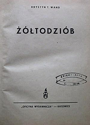 """WAND KRYSTYN T. [właściwie TADEUSZ KOSTECKI]. Żółtodziób. Katowice [ok. 1946/47] . """"Oficyna Wydawnicza"""" ..."""