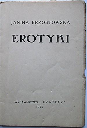 """BRZOSTOWSKA JANINA. Erotyki. Wydawnictwo """"Czartak"""" 1926. Druk. """"Drukarnia Krajowa"""" w Warszawie..."""