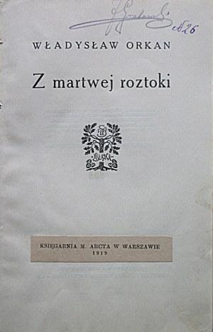 ORKAN WŁADYSŁAW. Z martwej roztoki. [W-wa 1919]. Księgarnia M...
