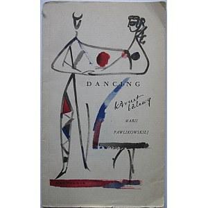 PAWLIKOWSKA MARIA. Dancing. Karnet balowy Marii Pawlikowskiej. W-wa 1958. Wyd. Czytelnik. Druk...