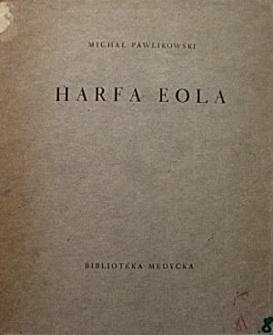 PAWLIKOWSKI MICHAŁ. Harfa Eola. Fragmenta poetyckie. Medyka 1930. Biblioteka Medycka Opus 7. Druk. W. L...