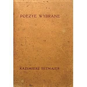 TETMAJER KAZIMIERZ. Poezje Wybrane. W-wa 1914. Nakładem Komitetu Wydawnictwa Jubileuszowego i Prenumeratorów...