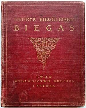 BIEGELEISEN HENRYK. Biegas. Lwów 1911. Wydawnictwo Kultura i Sztuka. Druk. Narodowa w Krakowie...