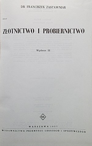ZASTAWNIAK FRANCISZEK. Złotnictwo i probiernictwo. Wydanie III. W-wa 1957. Wyd...