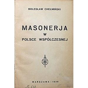"""CHEŁMIŃSKI BOLESŁAW. Masonerja w Polsce współczesnej. W-wa 1936. [Wyd. """"Prawda Zwycięży""""]. Druk. """"Wzór""""..."""