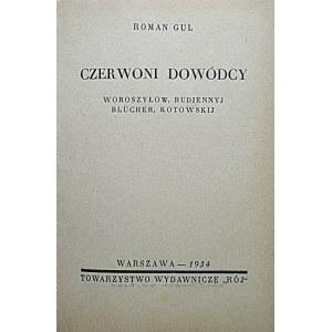 GUL ROMAN. Czerwoni dowódcy. Woroszyłow, Budiennyj, Blücher, Kotowskij. W-wa 1934...