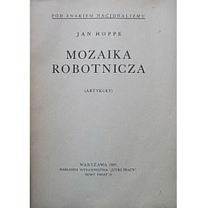 """HOPPE JAN. Mozaika robotnicza. W-wa 1937. Nakładem Wydawnictwa 'Jutro Pracy"""". Druk. B-ci Drapczyńskich..."""