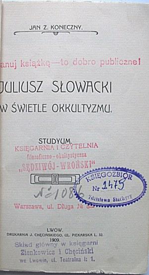 KONECZNY JAN. Z. Juliusz Słowacki w świetle okkultyzmu. Studyum. Lwów 1909. Druk. J. Chęcińskiego...