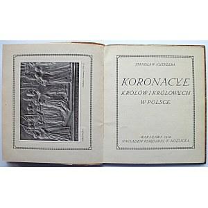 KUTRZEBA STANISŁAW. Koronacye Królów i Królowych w Polsce. W-wa 1918. Wyd. F. Hoesick. Druk. Zakł. Graf. B...