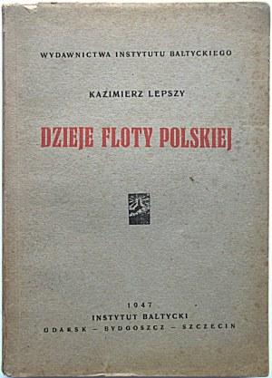 LEPSZY KAZIMIERZ. Dzieje floty polskiej. Gdańsk - Bydgoszcz - Szczecin 1947. Wyd. Instytut Bałtycki...