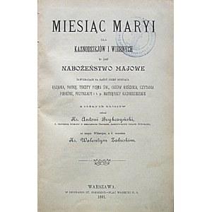 MIESIĄC MARYI dla kaznodziejów i wiernych to jest Nabożeństwo Majowe zawierające na każdy dzień miesiąca kazan...