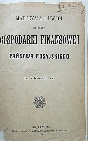 NIEWIADOMSKI R. Materyały i uwagi do oceny gospodarki finansowej państwa rosyjskiego. W-wa 1906...