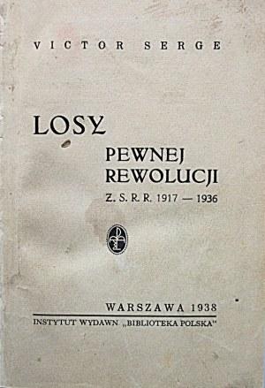 SERGE VICTOR. Losy pewnej rewolucji. Z. S. R. R.1917 - 1936. W-wa 1938...