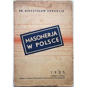 SKRUDLIK MIECZYSŁAW. Masonerja w Polsce. Katowice 1935. Nakładem i drukiem Księgarni i Drukarni Katolickiej S...