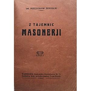 SKRUDLIK MIECZYSŁAW. Z tajemnic Masonerji. W-wa 1927. Nakładem drukarni archidiecezjalnej Polak - Katolik...