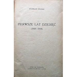 STROŃSKI STANISŁAW. Pierwsze lat dziesięć (1918 - 1928). Lwów - Warszawa 1928. Gubrynowicz i Syn. Druk...