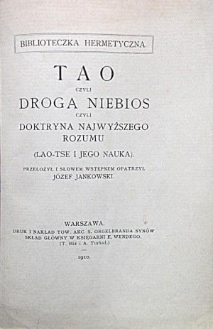TAO czyli Droga Niebios czyli Doktryna Najwyższego Rozumu (Lao - Tse i jego nauka)...
