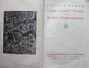 TUWIM JULJAN. Czary i czarty polskie oraz wypisy czarnoksięskie. W-wa 1924...