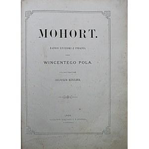 POL WINCENTY. Mohort. Rapsod rycerski z podania. Przez [...]. Z 24 illustracyami Juliusza Kossaka...