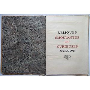 RELIQUES ÉMOUVANTES OU CURIEUSES de L`HISTOIRE. Paris [1942/1945?]. Éditeur Maurice Devriés. (Éditions M. D.)...