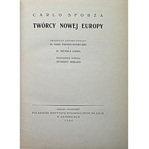 SFORZA CARLO. Twórcy Nowej Europy. Przekład autoryzowany Dr.Marii Fredro - Bonieckiej i Dr. Michała Janika...