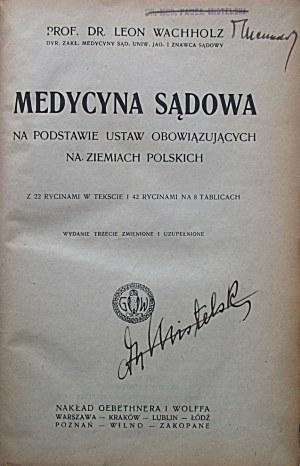 WACHHOLZ LEON. Medycyna Sądowa. Na podstawie ustaw obowiązujących na ziemiach polskich...