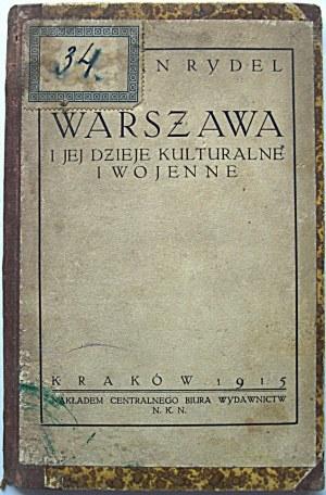 RYDEL LUCYAN. Warszawa i jej dzieje kulturalne i wojenne. Kraków 1915...