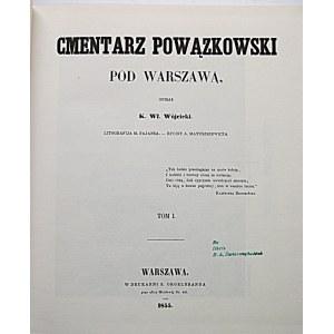 WÓJCICKI K. WŁ. Cmentarz Powązkowski pod Warszawą. Opisał [...]. Litografija M. Fajansa. - Ryciny A...