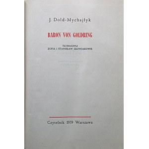 DOLD - MYCHAJŁYK J. Baron von Goldring. W-wa 1959. Wyd. Czytelnik. Druk. Zakł. Graf. Dom Słowa Polskiego