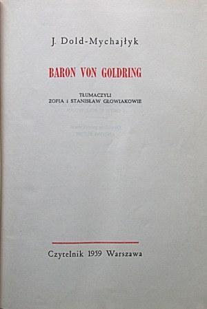 DOLD - MYCHAJŁYK J. Baron von Goldring. W-wa 1959. Wyd. Czytelnik. Druk. Zakł. Graf.