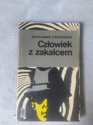STROMENGER ALEKSANDER - CZŁOWIEK Z ZAKALCEM